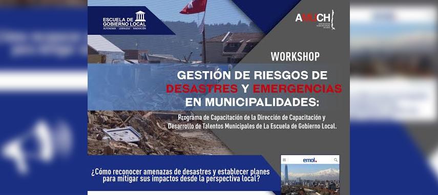 WORKSHOP GESTIÓN DE RIESGOS DE DESASTRES Y EMERGENCIAS EN MUNICIPALIDADES