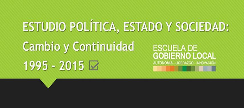ESTUDIO EGL «POLÍTICA, ESTADO Y SOCIEDAD Cambio Y Continuidad 1995 – 2015